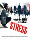 What the Bible Says About Stress (MP3)
